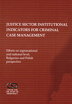 JusticeSectorInstitutionalIndicatorsforCriminal Case Management EffortsonSupranationalandNationalLevel